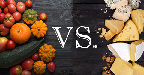 Plant Foods vs. Oils and Cheeses